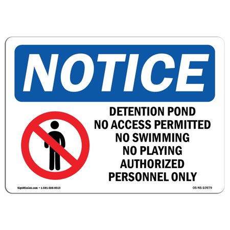 osha notice sign detention pond no access permitted choose from aluminum rigid plastic or vinyl label decal protect your business construction site