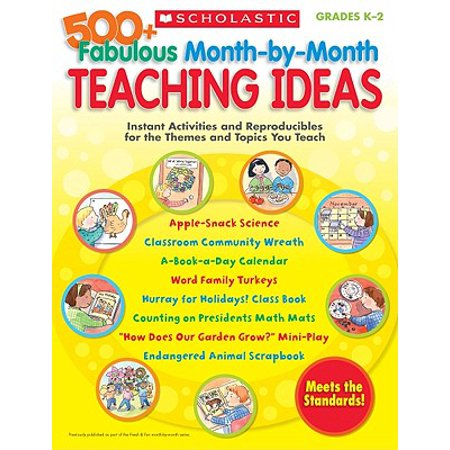500+ Fabulous Month-By-Month Teaching Ideas : Instant Activities and Reproducibles for the Themes and Topics You Teach - Theme Ideas