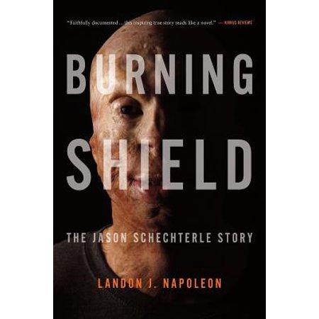 Burning Shield : The Jason Schechterle Story