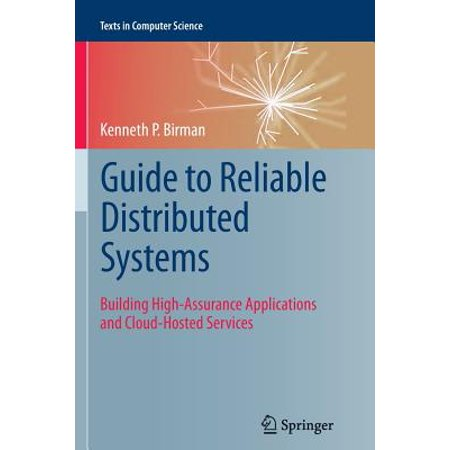 Guide to Reliable Distributed Systems : Building High-Assurance Applications and Cloud-Hosted (Host Process For Windows Services High Memory Usage)