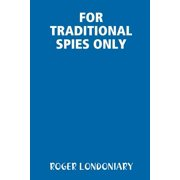 For Traditional Spies Only