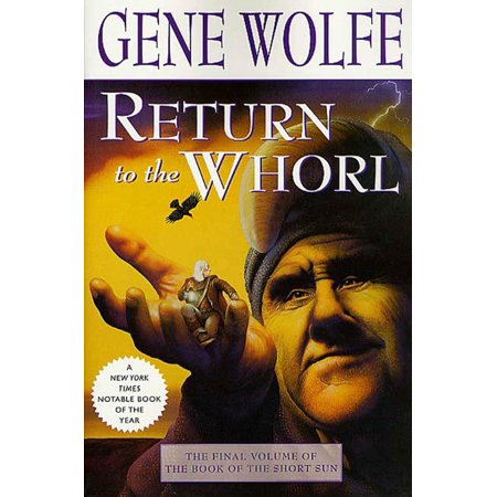 Return to the Whorl : The Final Volume of 'The Book of the Short