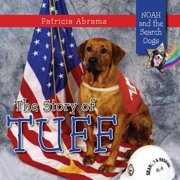 The Story of Tuff, a Series of Books : Noah and the Search Dogs