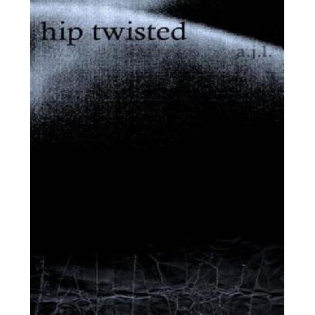 Hip Twisted- Poetic Reconstitutions par L AJ