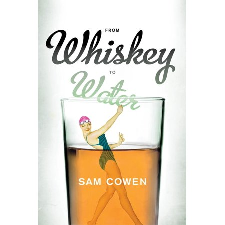 Whiskey Water - From Whiskey to Water - eBook