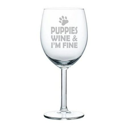 Wine Glass Goblet Puppies Wine & I'm Fine (10 oz) (Halloween Goblets Bulk Uk)