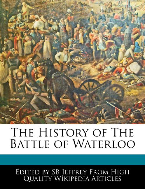 the history of the battle of waterloo