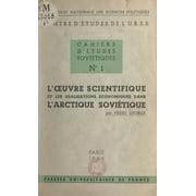 L'œuvre scientifique et les réalisations économiques dans l'Arctique soviétique - eBook