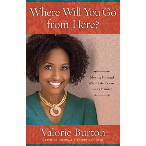 Where Will You Go from Here?: Moving Forward When Life Doesn't Go As Planned