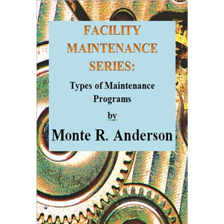 Facility Maintenance Series: Types of Maintenance Programs -