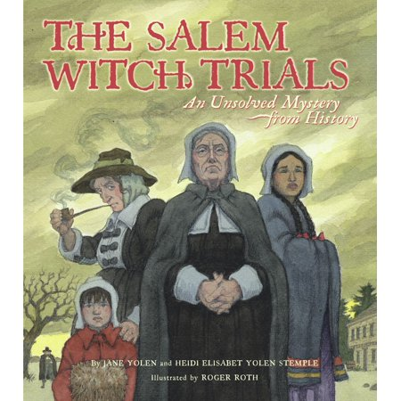 The Salem Witch Trials : An Unsolved Mystery from History (Salem Witch Trials Halloween Party)