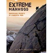Extreme Manhood - eBook