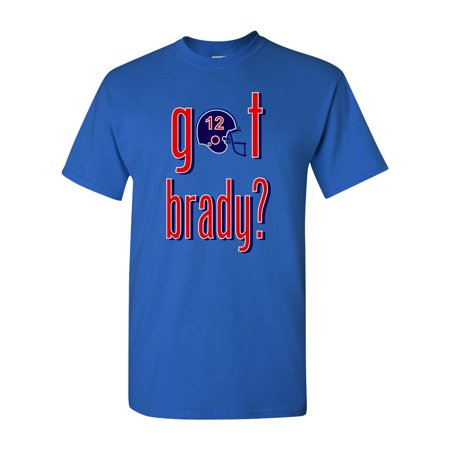 Got Brady? New England Fan Wear Adult T-Shirt Tee