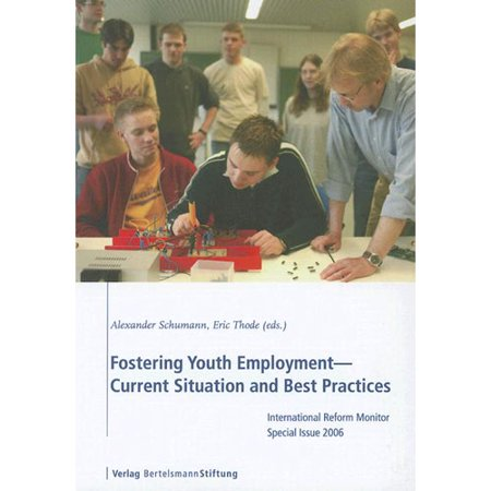 Fostering Youth Employment - Current Situation and Best Practices: International Reform Monitor Special Issue