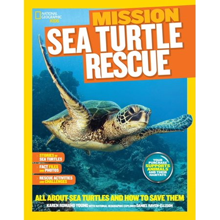National Geographic Kids Mission: Sea Turtle Rescue : All About Sea Turtles and How to Save Them