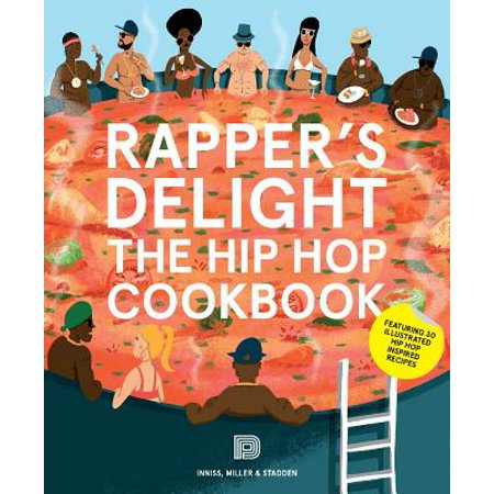 Rapper's Delight : The Hip Hop Cookbook