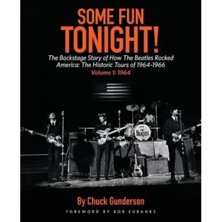 Some Fun Tonight!: The Backstage Story of How the Beatles Rocked America: The Historic Tours of 1964-1966: 1964