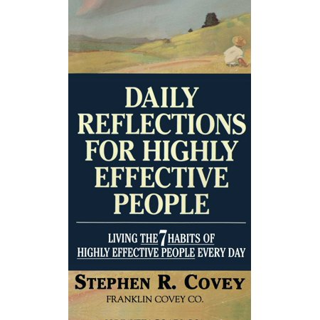 Daily Reflections for Highly Effective People : Living THE SEVEN HABITS OF HIGHLY SUCCESSFUL PEOPLE Every