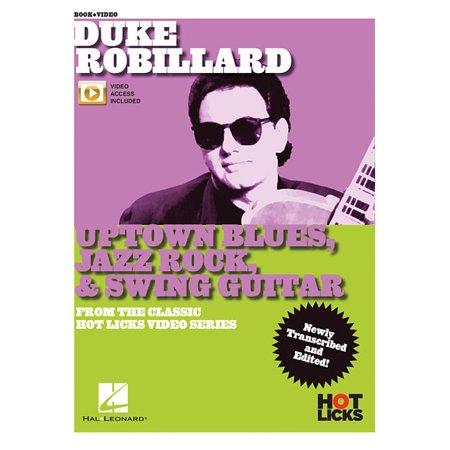 Duke Robillard - Uptown Blues, Jazz Rock & Swing Guitar : From the Classic Hot Licks Video (Classic Blues Artwork From The 1920s Calendar)