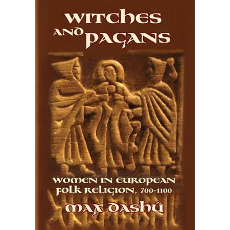 Witches and Pagans : Women in European Folk Religion, 700-1100 - Pagan Roots Of Halloween