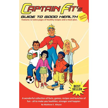 Captain Fit`s Guide to Good Health (Paperback) Captain Fit's Guide to Good Health [Special Edition] is a collection of fun facts, puzzles and games designed to teach children, ages 7-12, the value of good nutrition and exercise to the maintenance of overall fitness. To date more than 100.000 children and their families have benefited from this wonderful best-selling childrens health & fitness book! Captain Fit Is It. . .  When it comes to good nutrition, exercise and personal safety, Captain Fit and his Fitness Rangers lead the pack with Captain Fit's Guide to Good Health - a colorful, fun-packed collection of activities that will entertain and educate your child (and yourself) painlessly. Using CF as a loveable role model, your children will see that good foods don't have to taste bland, exercise doesn't have to be tedious and personal safety is. . .well, simply put, it's plain common sense. Add a dash of humor, brightly colored graphics, some challenging puzzles and entertaining game play and you have a surefire winner for all kids between the ages of 7-12. Based on health curriculums from around the world, Captain Fit offers his advice, recipes, activity games (Remember 'Capture the Flag'?), safety tips and so much more.