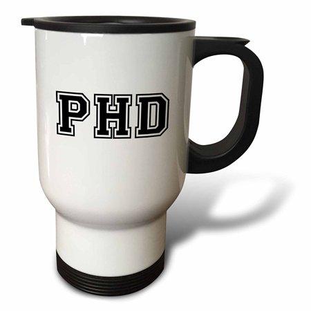3dRose pHD - graduate school college or university graduation gift - black - doctor graduating souvenir, Travel Mug, 14oz, Stainless Steel
