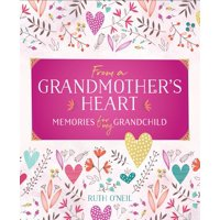 From a Grandmother's Heart : Memories for My Grandchild
