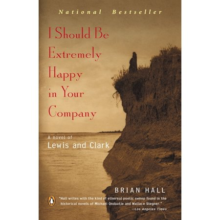 I Should Be Extremely Happy in Your Company : A Novel of Lewis and - Extremely Happy Face