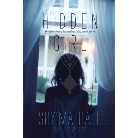 Hidden Girl : The True Story of a Modern-Day Child (Day Of The Dead Story For Kids)