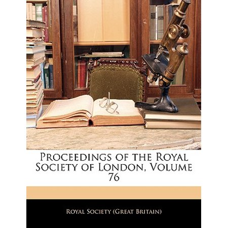 Proceedings of the Royal Society of London, Volume