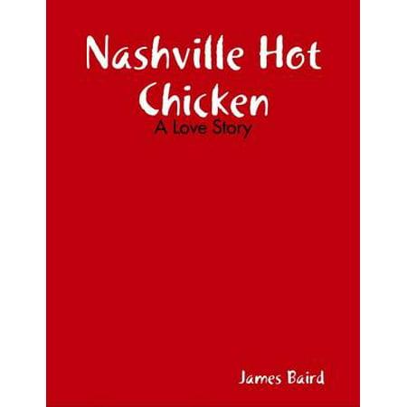 Nashville Hot Chicken: A Love Story - eBook