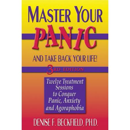 Anxiety Treatment (Master Your Panic : Twelve Treatment Sessions to Conquer Panic, Anxiety & Agoraphobia )