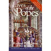 Lives of the Popes : The Pontiffs from St. Peter to Benedict XVI (Updated)