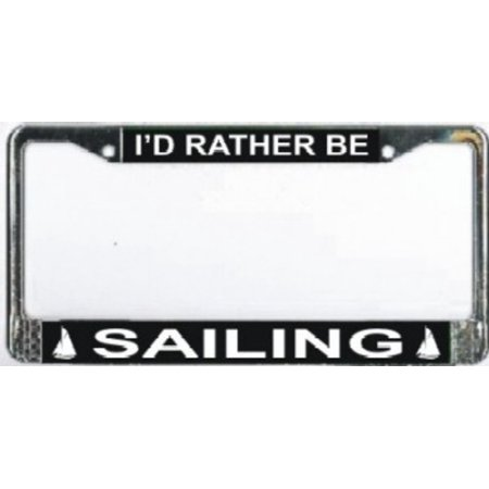 I'd Rather Be Sailing Photo License Plate Frame  Free Screw Caps with this Frame (Screw Caps License Plate)