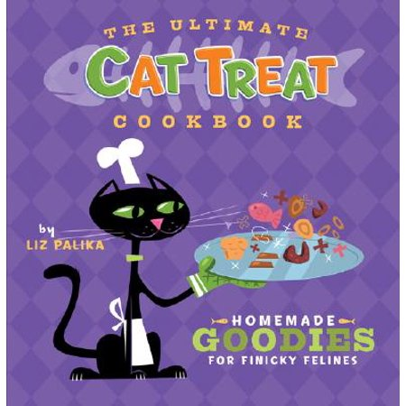 The Ultimate Cat Treat Cookbook : Homemade Goodies for Finicky Felines - Homemade Halloween Goodies