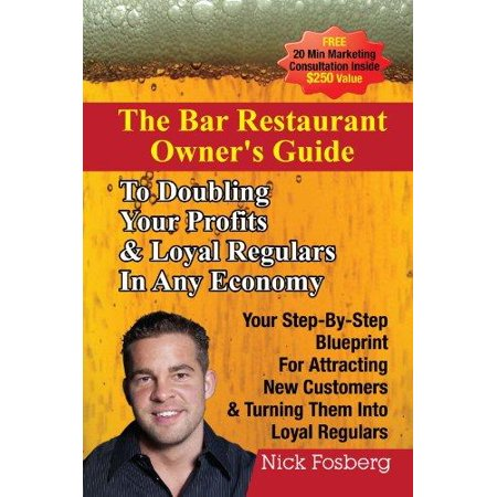 The Bar Restaurant Owners Guide To Doubling Profits   Loyal Regulars In Any Economy  Your Step By Step Blueprint For Attracting New Customers   Turni