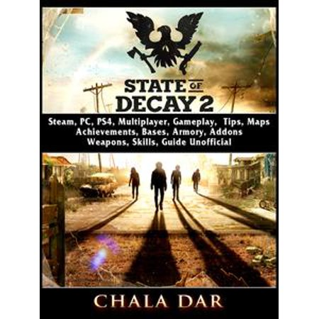 State of Decay 2, Steam, PC, PS4, Multiplayer, Gameplay, Tips, Maps, Achievements, Bases, Armory, Addons, Weapons, Skills, Guide Unofficial - eBook](Halloween Map Skills Worksheets)