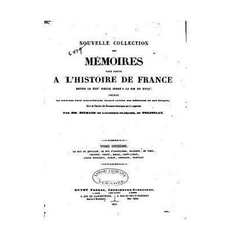 Nouvelle Collection Des Memoires Pour Servir A Lhistoire De France Depuis Le Xiiie Siecle   Tome Xi