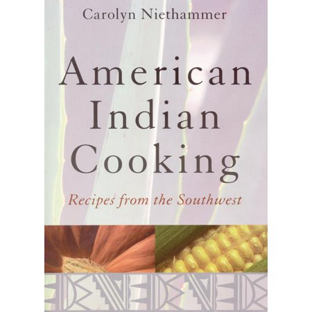 American Indian Cooking : Recipes from the