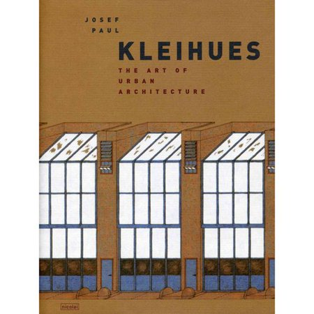 Josef Paul Kleihues: The Art of Urban Architecture