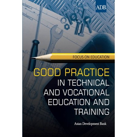 Good Practice in Technical and Vocational Education and Training -
