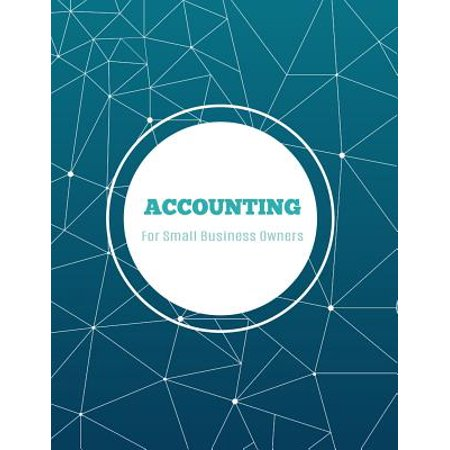 Accounting for Small Business Owners : Accounts Journal: General Ledger Accounting Book: Notebook with Columns for Financial Date, Description, Reference, Credit, and Debit.with 100 Pages 8.5 X 11