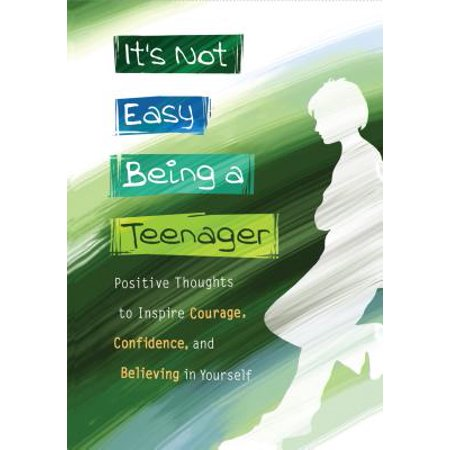It's Not Easy Being a Teenager : Positive Thoughts to Inspire Courage, Confidence, and Believing in Yourself](Easy Teen)