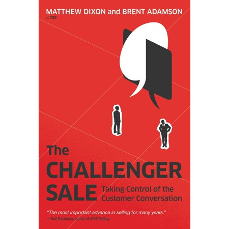 The Challenger Sale : Taking Control of the Customer (Taking Birth Control In A Different Time Zone)