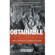 Obtainable Expectations : A Timely Exposition of the Sermon on the Mount