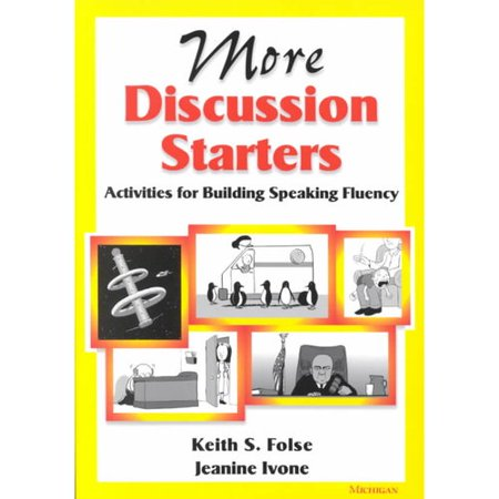 More Discussion Starters : Activities for Building Speaking Fluency