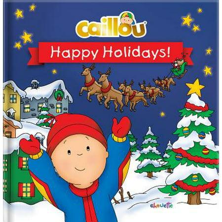 Caillou: Happy Holidays! (Caillou Happy Halloween)