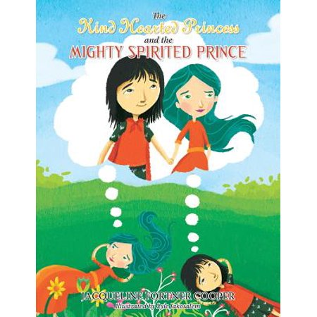 The Kind Hearted Princess and the Mighty Spirited