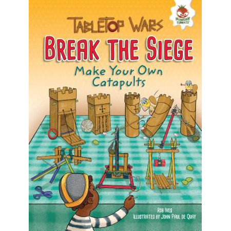 Break the Siege : Make Your Own - Catapult Instructions