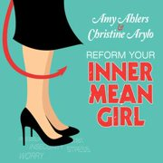 Reform Your Inner Mean Girl - Audiobook